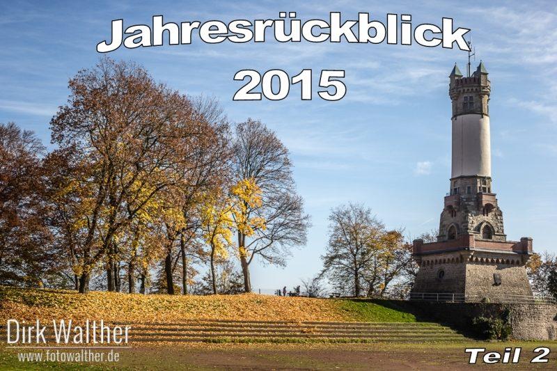 Jahresrückblick 2015 - Teil 2